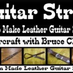 Guitar Strap Making How to Make Leather Guitar Straps